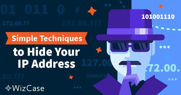 Cómo ocultar tu dirección IP y volverte anónimo