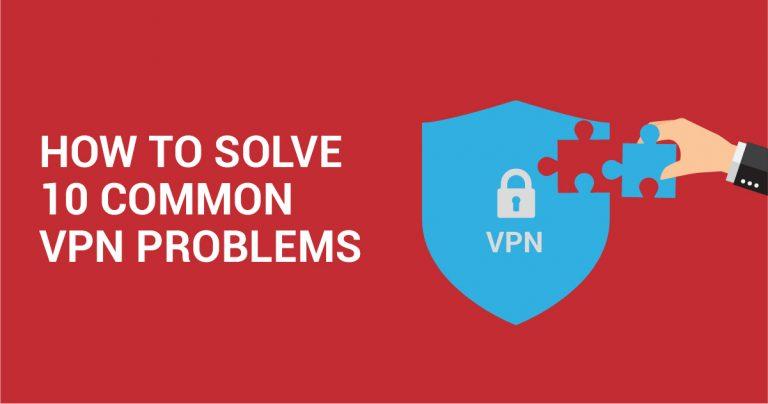10 errores comunes de VPN y cómo solucionarlos