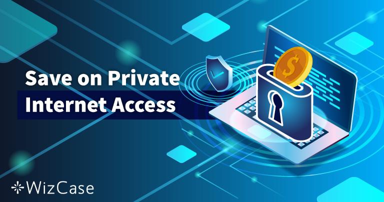 Cupón de Private Internet Access válido en 2020: ahorra hasta el 77% hoy