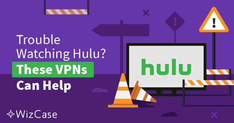 Las mejores VPNs de 2020 para Hulu – ¡Supera el bloqueo y disfruta del contenido con seguridad!
