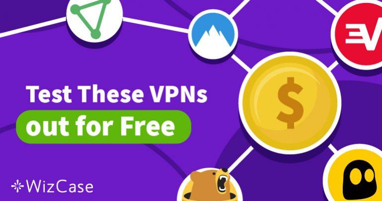Prueba las 5 Mejores VPN Sin Riesgos con Periodo de Prueba de 2020