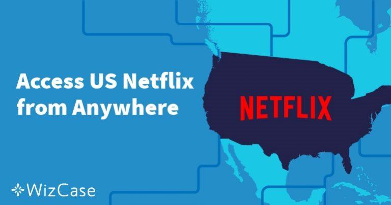 Cómo ver Netflix USA desde cualquier lugar gratis en 2020