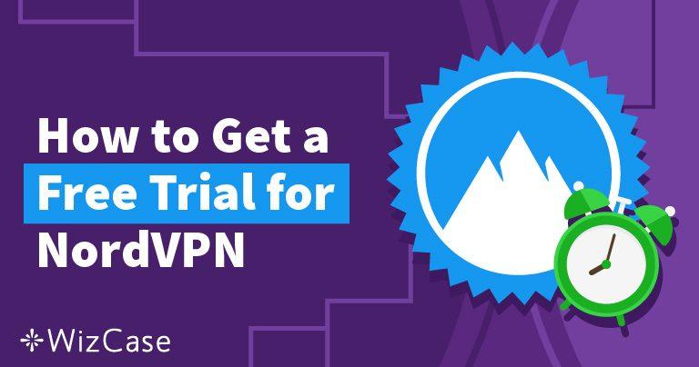 Quieres probar NordVPN gratis – Aquí tienes cómo – Actualizado julio 2020