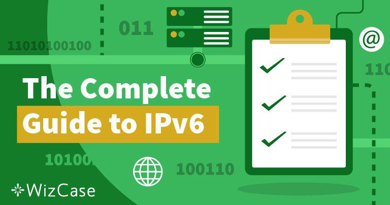 Qué es IPv6 y por qué Debe Importarte Wizcase