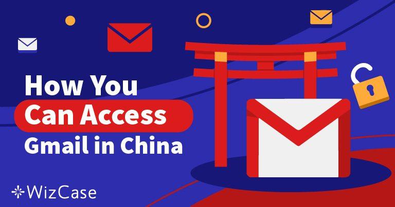 Cómo Acceder a Gmail en China
