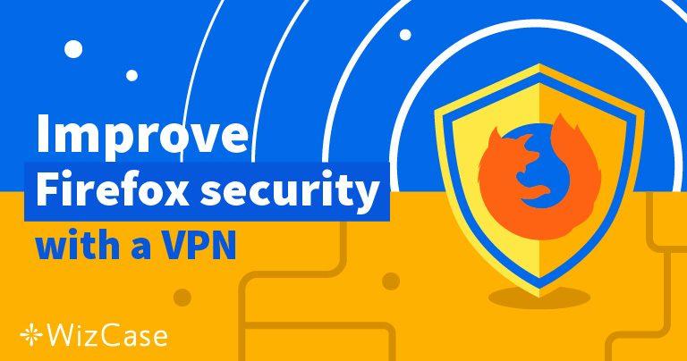 Las 5 Mejores VPN para Usar con Firefox