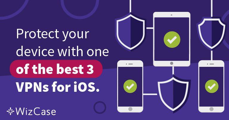Protege tu iPhone con una de las 3 Mejores VPN para iOS – 2019