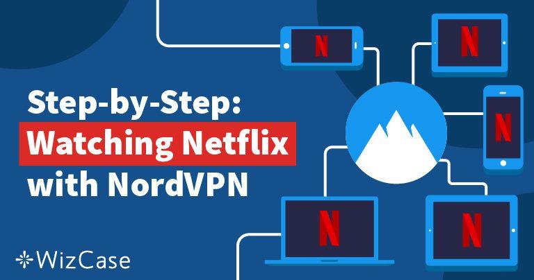 Desbloquear Netflix con NordVPN es Rápido, Fácil y Barato