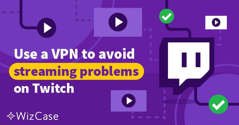 Las Mejores 5 VPN para Twitch Wizcase