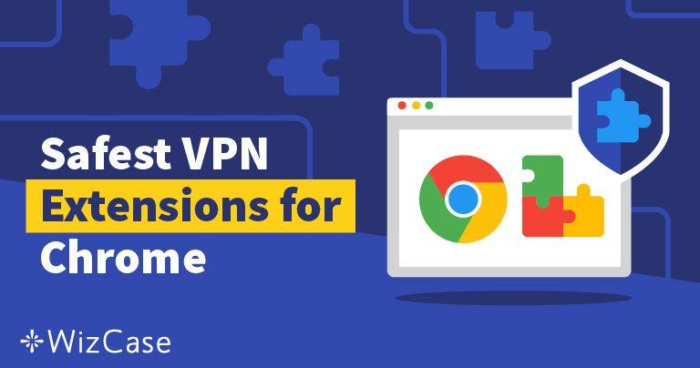 Las 4 mejores extensiones VPN y proxy para Chrome en 2019