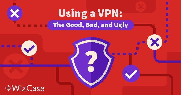 Los Pros y Contras de Usar una VPN en 2019