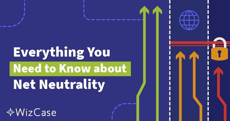¿Qué es la Net neutrality? La guía definitiva (actualizada en 2020)