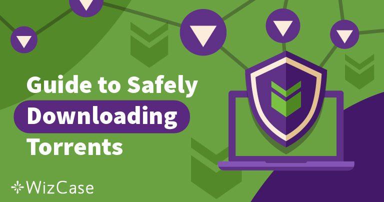 4 consejos para usar torrents de forma segura y anónima 2019