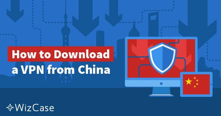 5 formas de conseguir una VPN si ya estás en China en 2020