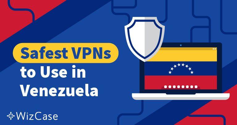 3 VPN para evitar la censura en Venezuela – Actualizado 2019
