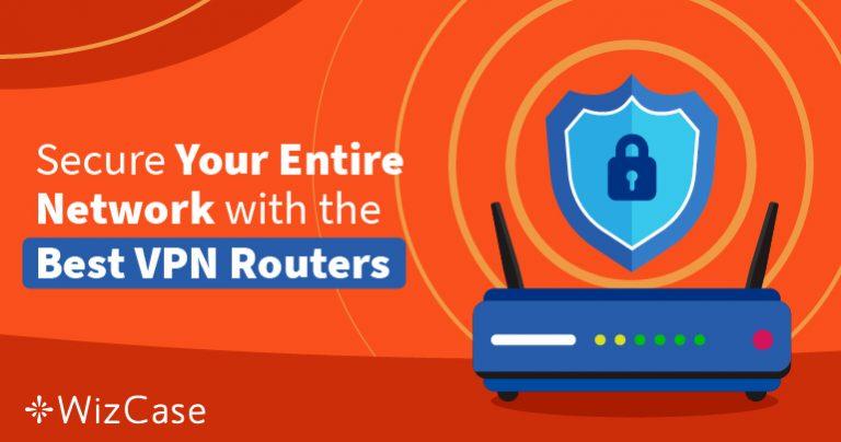 Los 6 mejores routers VPN para proteger toda tu red en 2019
