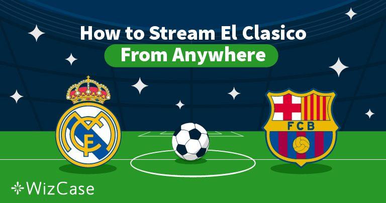 2 formas de ver el Barcelona v Real Madrid desde donde sea