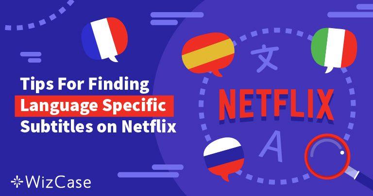 2 formas de conseguir subtítulos de Netflix en cualquier idioma