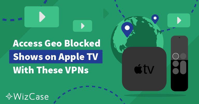 Las mejores VPNs para Apple TV + guía de instalación (actualizado 2020)