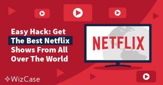 Cómo cambiar región de Netflix en 3 pasos sencillos en 2019 Wizcase