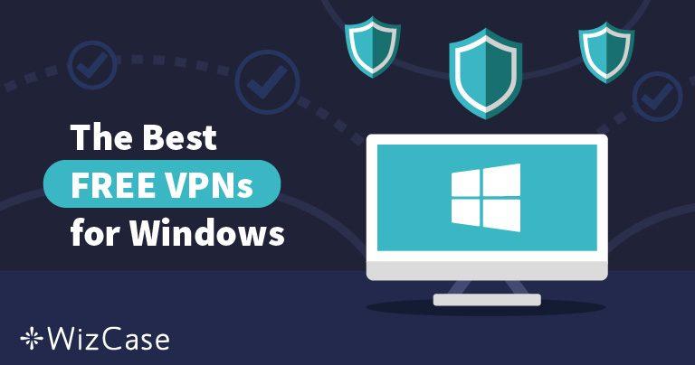 Las mejores VPN gratis para Windows (actualizado en mayo 2021)