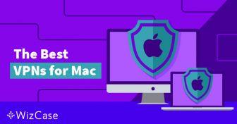Las 4 mejores VPNs para Mac y las 2 que debes evitar (actualizado en mayo de 2019) Wizcase