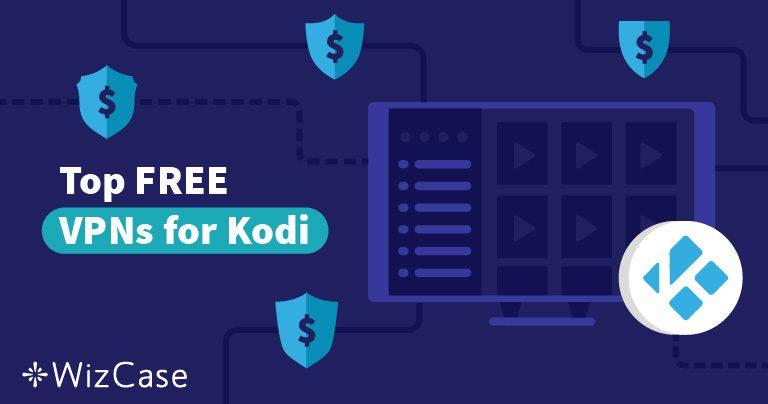 Las 5 mejores VPNs gratuitas para Kodi – Probadas Julio 2019