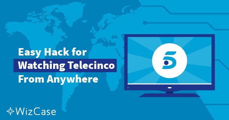Cómo mirar Telecinco fuera de España en 4 sencillos pasos