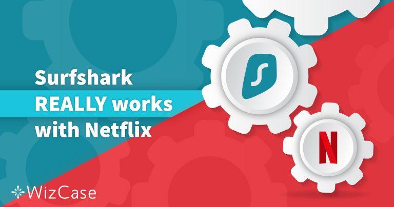 Comprobado: Surfshark y Netflix EE. UU. + 13 países – Actualizado 2019
