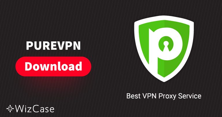 Descarga PureVPN (versión más nueva) para ordenador y móvil