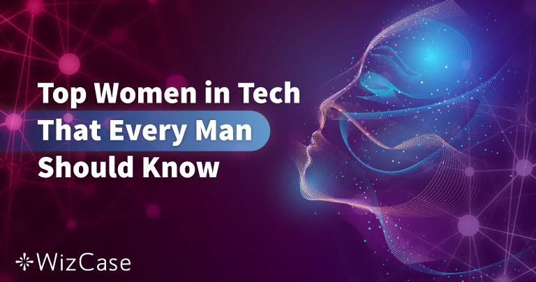 Las 50 mujeres del sector de la tecnología que todo hombre debe conocer