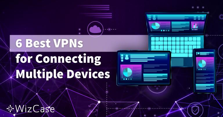 Las 6 mejores VPN y las más rápidas para conectar varios dispositivos en 2021