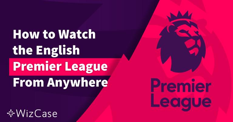 Cómo ver Arsenal vs Chelsea en cualquier lugar