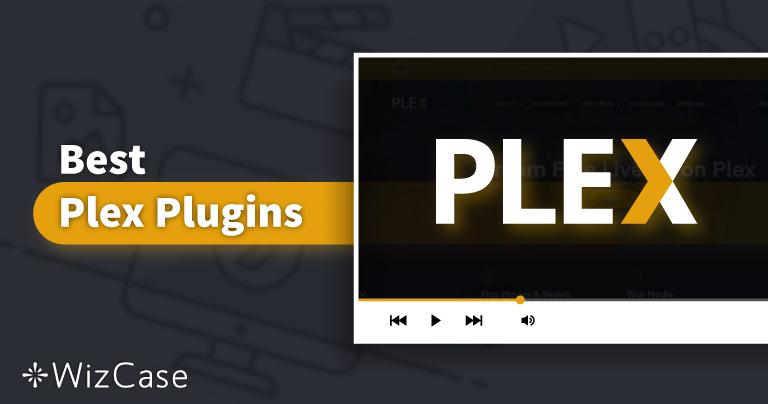 Los 11 mejores plugins para Plex que todavía funcionan (actualizado en 2021)