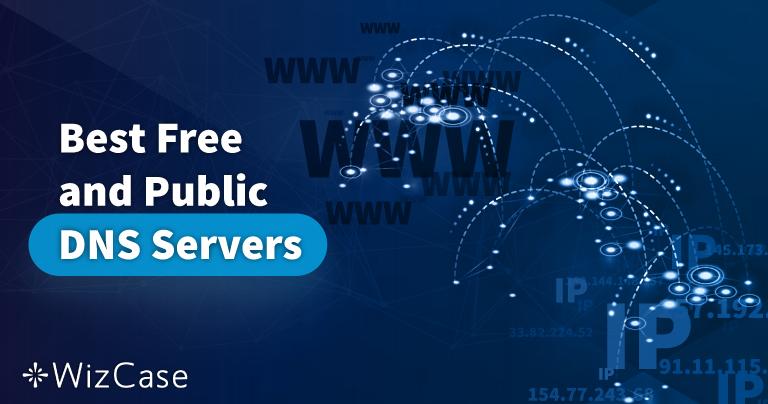 Los 18 mejores servidores DNS públicos y gratuitos (comprobado en enero 2021)