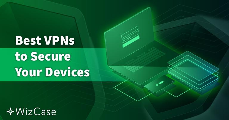 Las 8 VPN más seguras para PC, Mac y móviles (probado en 2021)