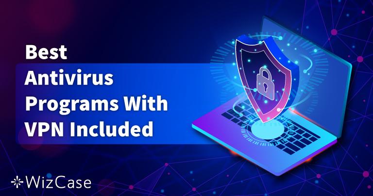 Los 5 mejores antivirus con VPN incluida en 2021