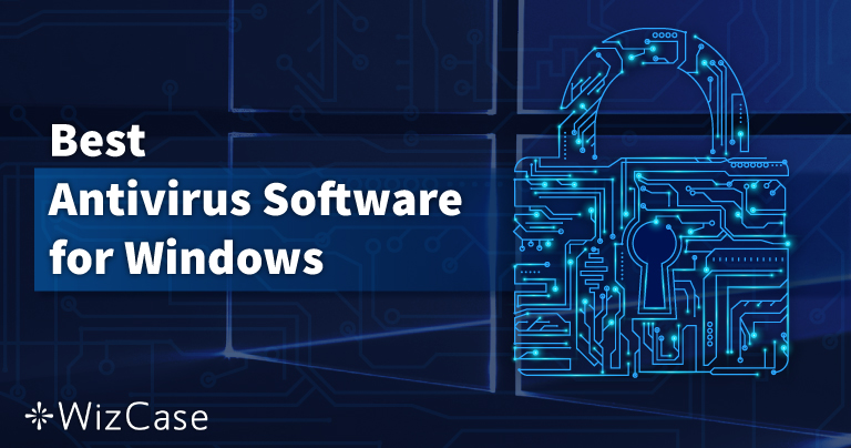 Los 10 mejores antivirus para Windows PC Octubre 2021