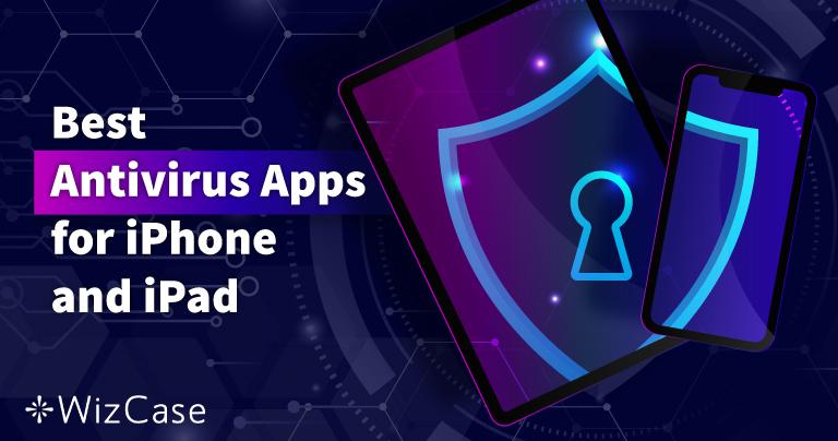 Los 5 mejores antivirus iOS para iPhone y iPad (actualizado en 2021)